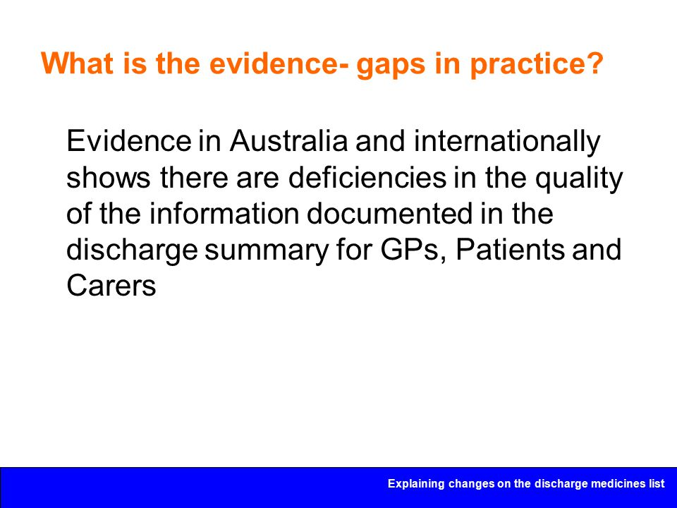 Explaining changes on the discharge medicines list What is the evidence- gaps in practice.