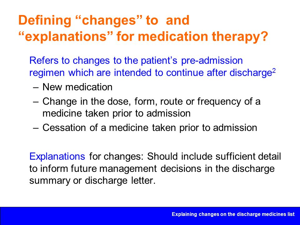 """Explaining changes on the discharge medicines list Defining """"changes"""" to and """"explanations"""" for medication therapy? Refers to changes to the patient's"""