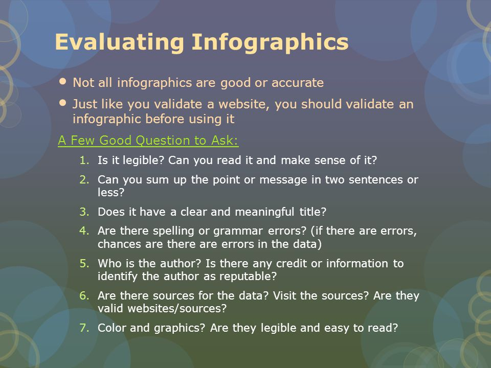 Copyright Be aware of copyright, when you are creating infographics Cite your sources for data 5 Tips for Sourcing you Infographics: http://columnfivemedia.com/5-rules-sources- infographics/ 5 Tips for Sourcing you Infographics: http://columnfivemedia.com/5-rules-sources- infographics/ Creative Commons: http://creativecommons.org/ http://creativecommons.org/ http://search.creativecommons.org/ Use images that appropriately licensed for projects Don't just pull any image off of the web