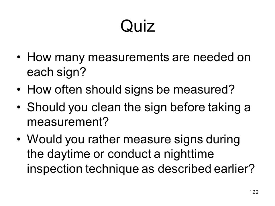 122 Quiz How many measurements are needed on each sign.