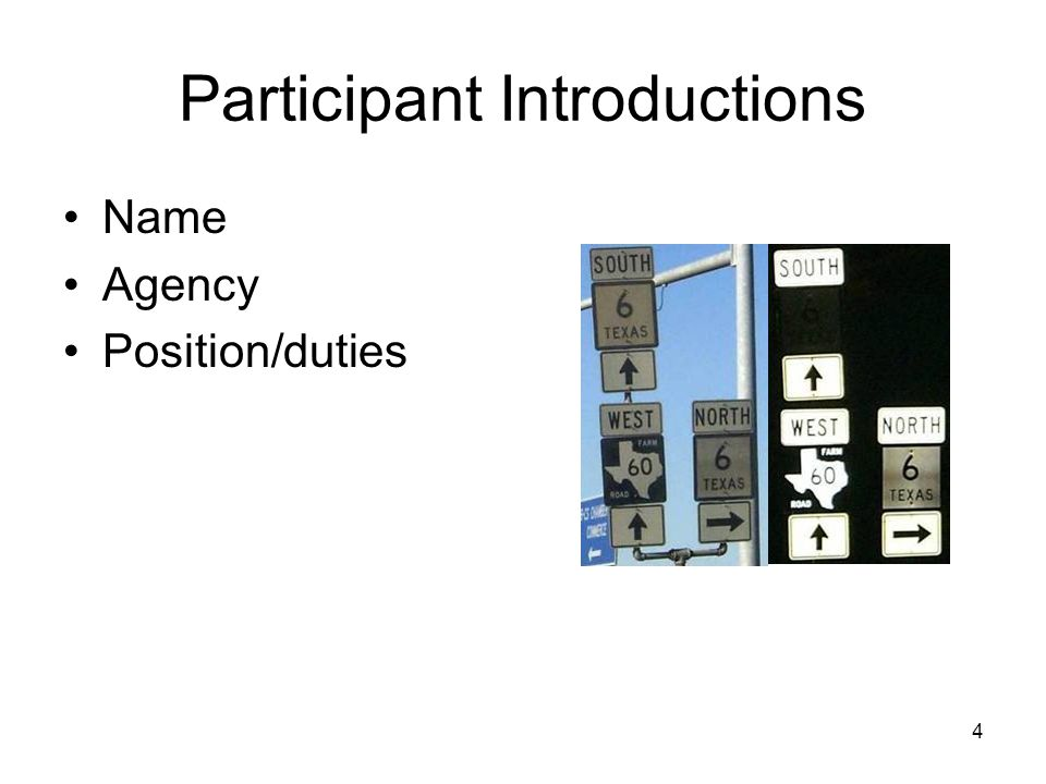 4 Participant Introductions Name Agency Position/duties