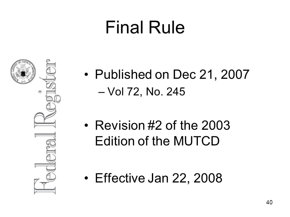 40 Final Rule Published on Dec 21, 2007 –Vol 72, No.