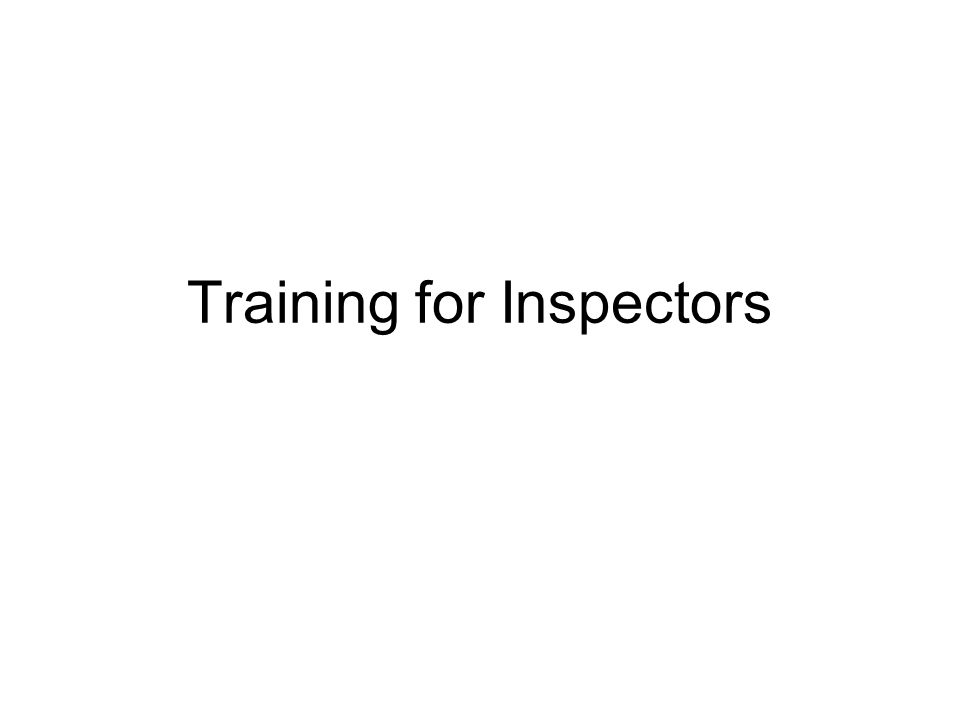 Training for Inspectors