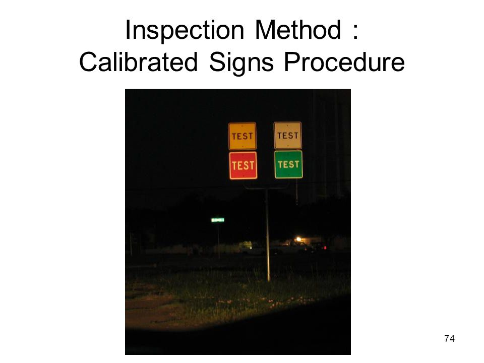 74 Inspection Method : Calibrated Signs Procedure