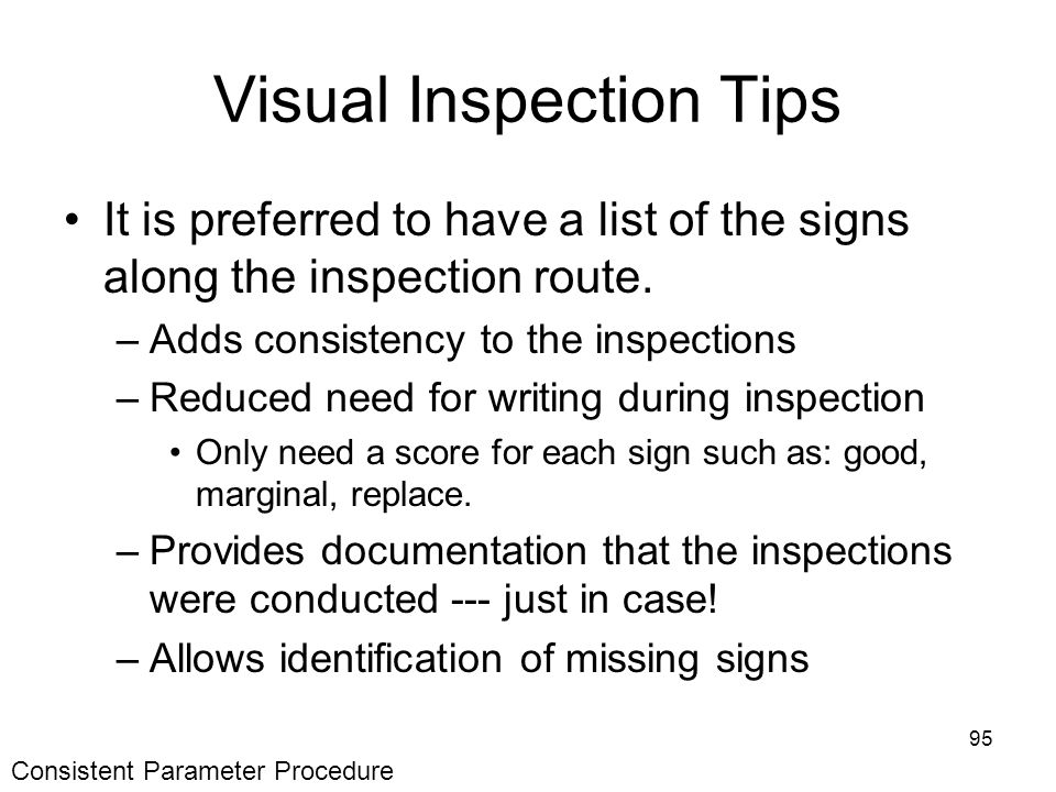 95 Visual Inspection Tips It is preferred to have a list of the signs along the inspection route.