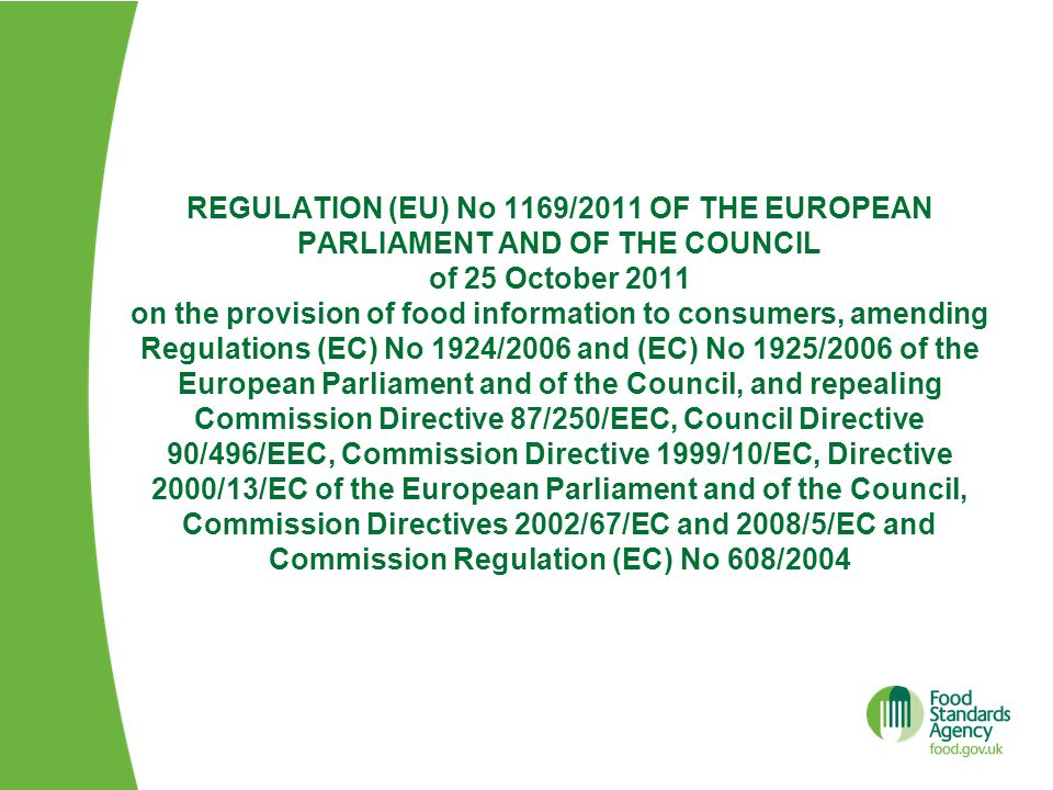 Sources of information [ European Commission (FIC Regulation and Commission Q & A) http://ec.europa.eu/food/food/labellingnutrition/foodlabelling/proposed_legislation_en.htm Nutrition Labelling Guidance https://www.gov.uk/government/publications/technical-guidance-on-nutrition-labelling On line training http://www.food.gov.uk/enforcement/enforcetrainfund/onlinetraining/food-labelling-training-online/ Food allergy / intolerance British Retail Consortium (Guidance on food allergens) http://www.brc.org.uk/downloads/Guidance%20on%20Allergen%20Labelling.pdf FSA advice FSA allergy pages for tools, advice and guidance: http://food.gov.uk/policy-advice/allergyintol/http://food.gov.uk/policy-advice/allergyintol/ Allergy E-learning http://allergytraining.food.gov.uk/http://allergytraining.food.gov.uk/ Consumer advice http://food.gov.uk/multimedia/pdfs/publication/allergy-leaflet.pdfhttp://food.gov.uk/multimedia/pdfs/publication/allergy-leaflet.pdf EU Food Information for Consumers Regulation http://eur- lex.europa.eu/LexUriServ/LexUriServ.do?uri=OJ:L:2011:304:0018:0063:EN:PDFhttp://eur- lex.europa.eu/LexUriServ/LexUriServ.do?uri=OJ:L:2011:304:0018:0063:EN:PDF