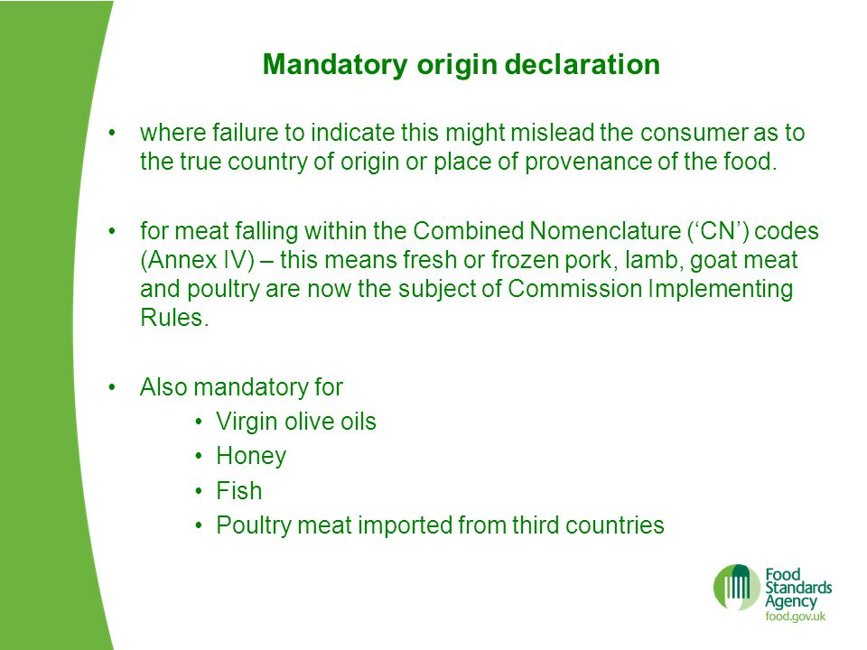 Mandatory origin declaration where failure to indicate this might mislead the consumer as to the true country of origin or place of provenance of the food.