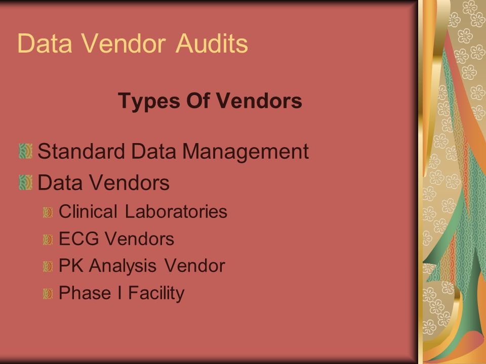 Data Vendor Audits Types Of Vendors Standard Data Management Data Vendors Clinical Laboratories ECG Vendors PK Analysis Vendor Phase I Facility