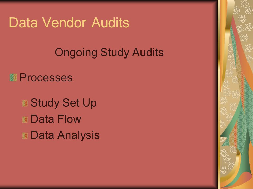 Data Vendor Audits Ongoing Study Audits Processes Study Set Up Data Flow Data Analysis