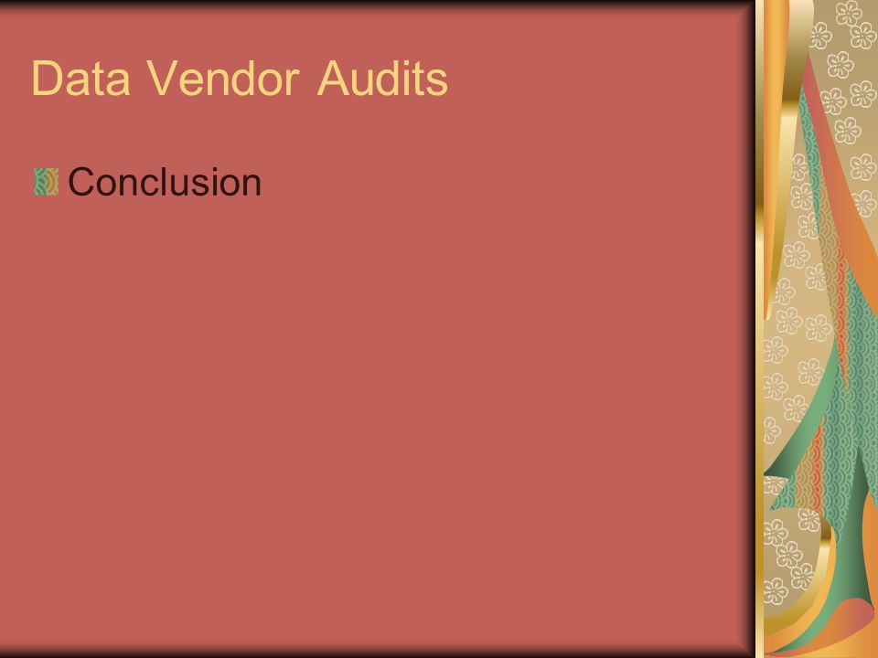 Data Vendor Audits Conclusion