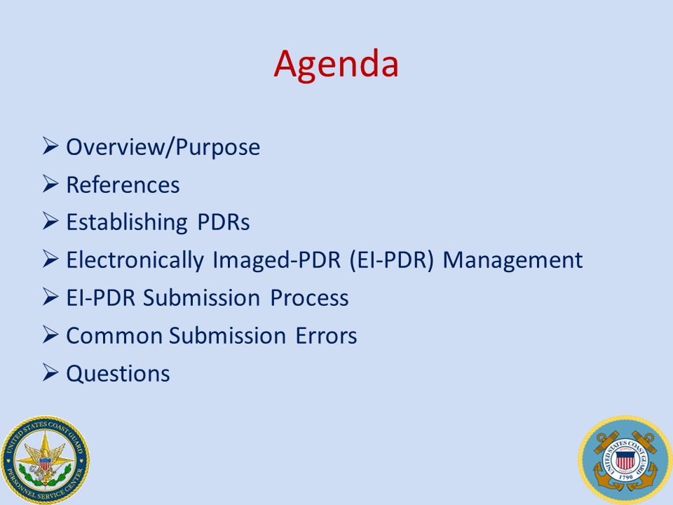 Agenda  Overview/Purpose  References  Establishing PDRs  Electronically Imaged-PDR (EI-PDR) Management  EI-PDR Submission Process  Common Submission Errors  Questions