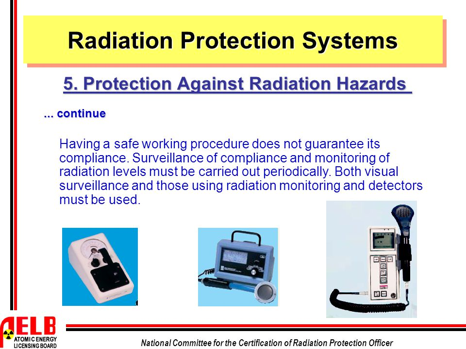 National Committee for the Certification of Radiation Protection Officer Having a safe working procedure does not guarantee its compliance.