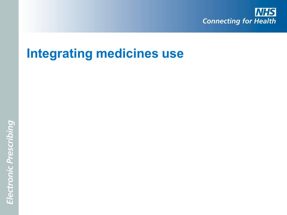 Integrating medicines use