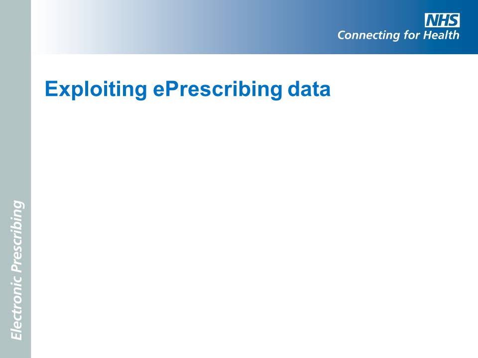 Exploiting ePrescribing data