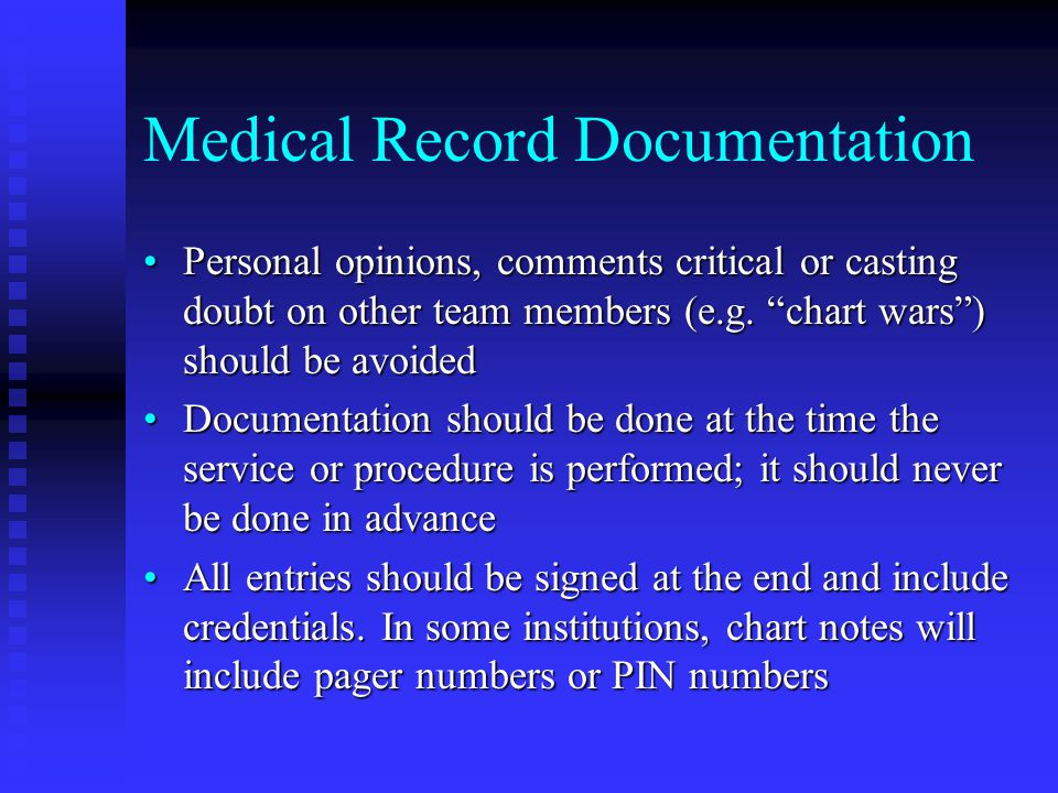 Medical Record Documentation Personal opinions, comments critical or casting doubt on other team members (e.g.