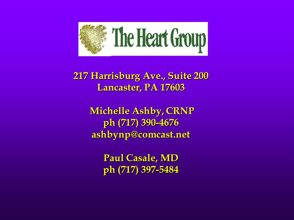 217 Harrisburg Ave., Suite 200 Lancaster, PA 17603 Michelle Ashby, CRNP ph (717) 390-4676 ashbynp@comcast.net Paul Casale, MD ph (717) 397-5484