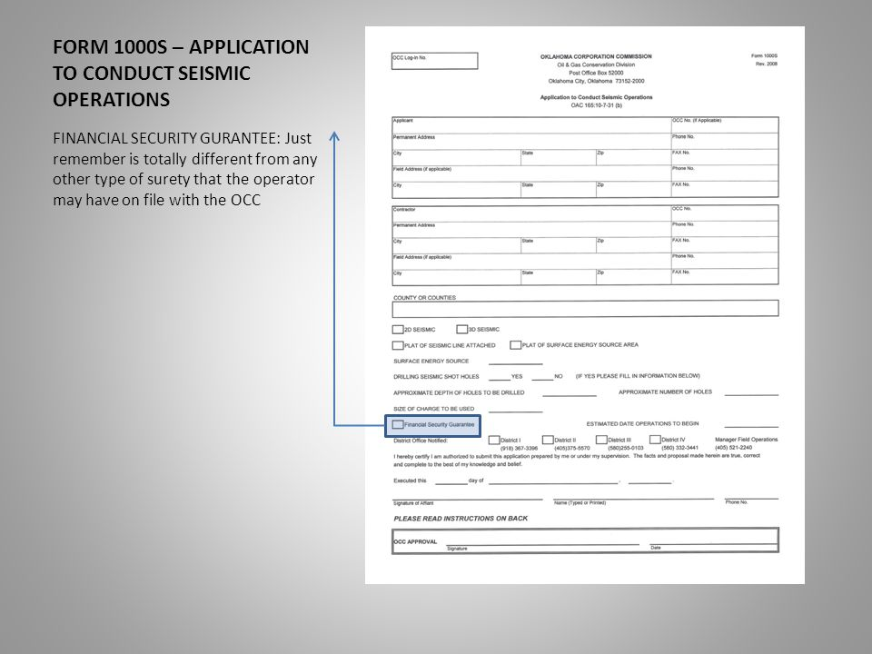 FORM 1000S – APPLICATION TO CONDUCT SEISMIC OPERATIONS FINANCIAL SECURITY GURANTEE: Just remember is totally different from any other type of surety that the operator may have on file with the OCC