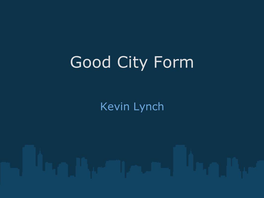 Good City Form Kevin Lynch