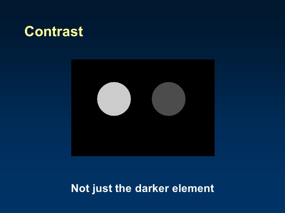 Contrast Not just the darker element