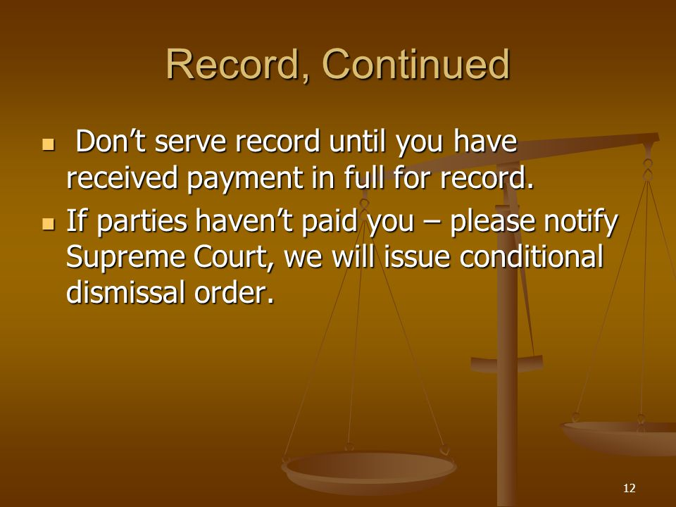 Record, Continued Don't serve record until you have received payment in full for record.