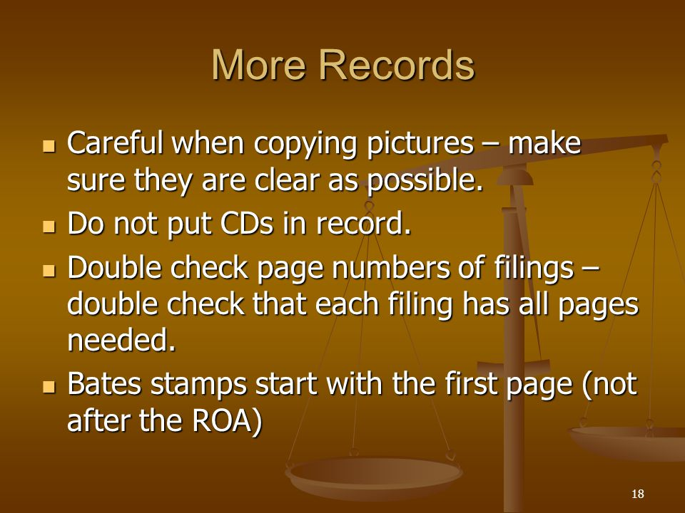 More Records Careful when copying pictures – make sure they are clear as possible.