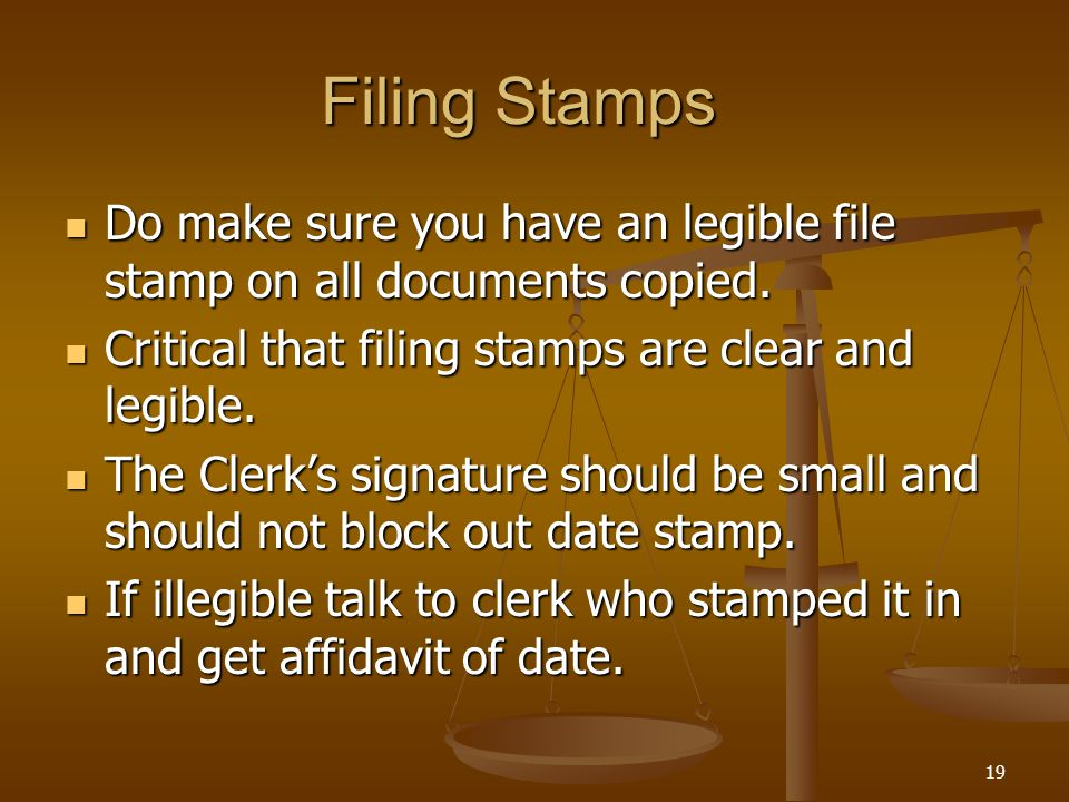 Filing Stamps Do make sure you have an legible file stamp on all documents copied.