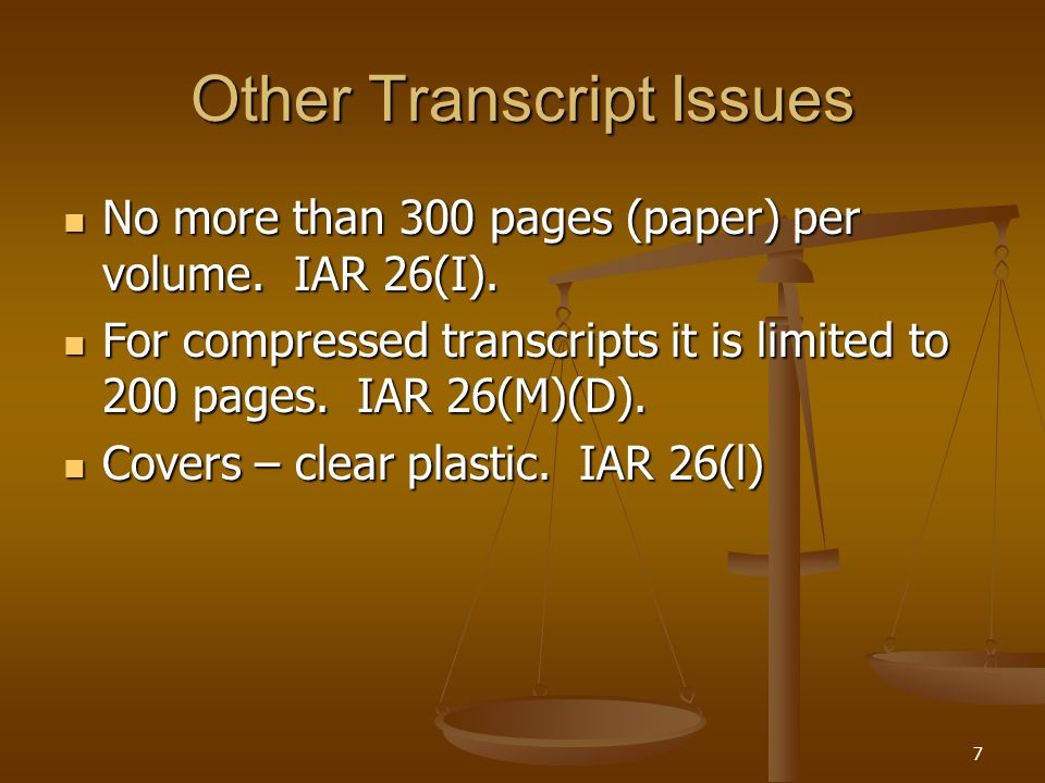 Other Transcript Issues No more than 300 pages (paper) per volume.