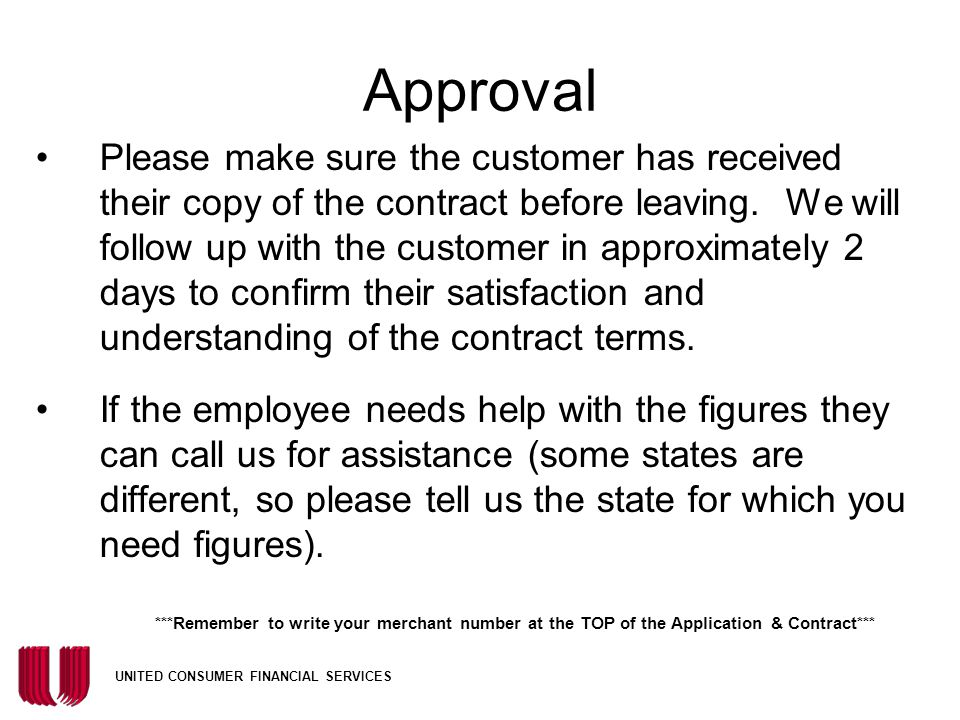 UNITED CONSUMER FINANCIAL SERVICES Applications Approved by UCFS UCFS will offer the store a Buy Rate based on the applicants credit qualifications St
