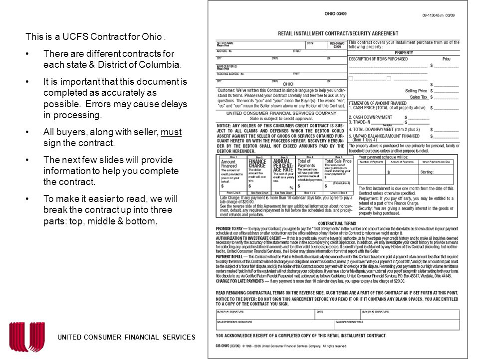 UNITED CONSUMER FINANCIAL SERVICES This is a UCFS Credit Application It must be completed for every contract submitted. Fill in as many spaces as poss