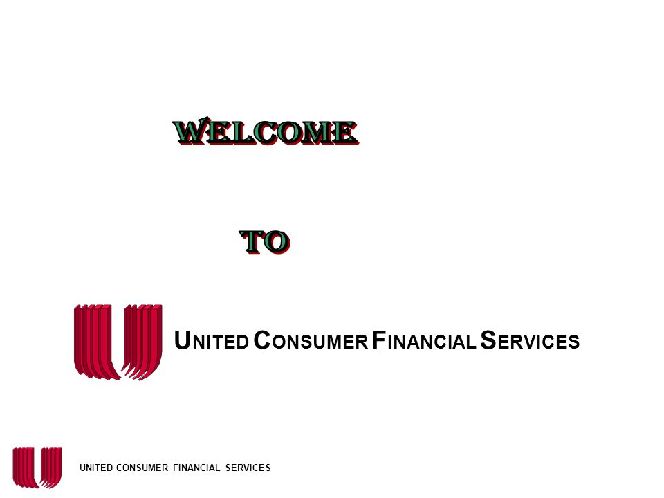 UNITED CONSUMER FINANCIAL SERVICES Applications Declined by UCFS The employee will not know the reason and should not guess or offer any reason –State I am sorry you were not approved to use financing as a payment option.