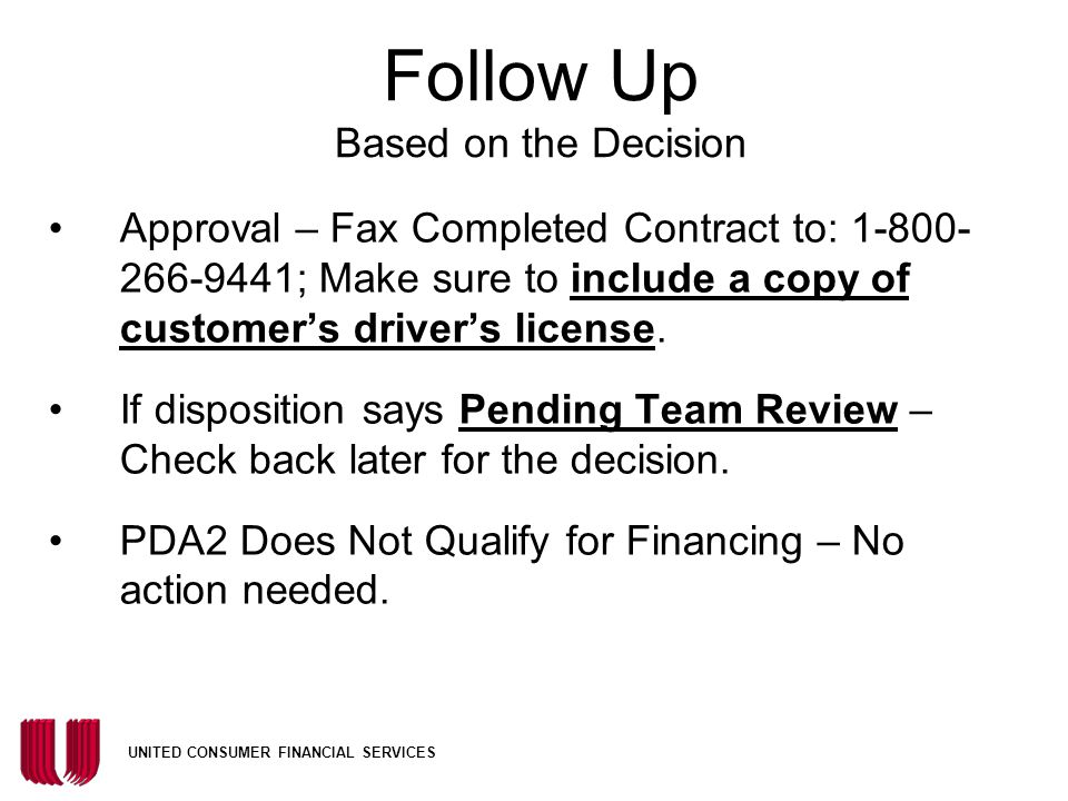 Dispositions – on DNCR or Web site (for credit application not originally submitted via Instant Credit) Approved - PDA2 Please Fax Contract to 1- 800-