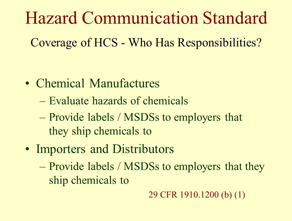 Hazard Communication Standard Coverage of HCS - Who Has Responsibilities.