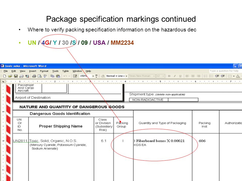 Package specification markings continued Where to verify packing specification information on the hazardous dec UN / 4G/ Y / 30 /S / 09 / USA / MM2234