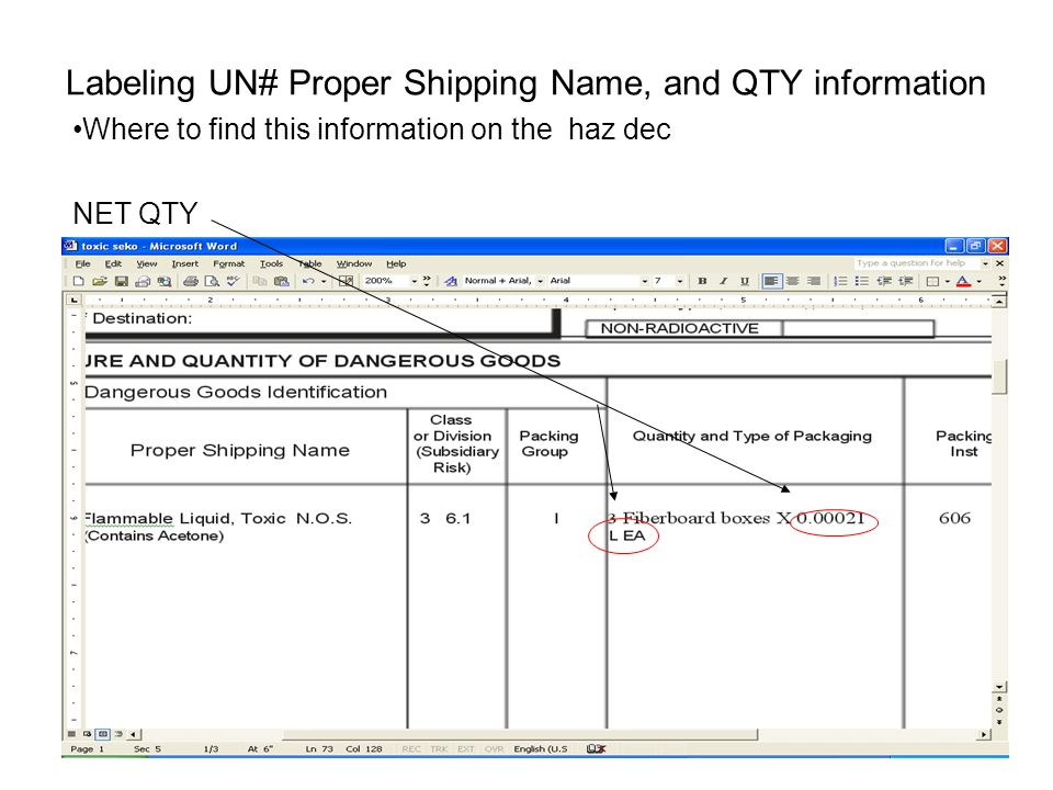 Labeling UN# Proper Shipping Name, and QTY information Where to find this information on the haz dec NET QTY