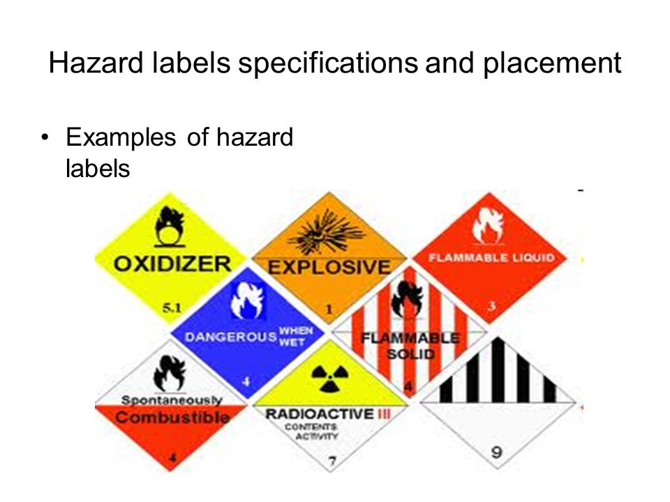 Hazard labels specifications and placement Examples of hazard labels