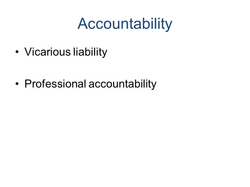 Accountability Vicarious liability Professional accountability