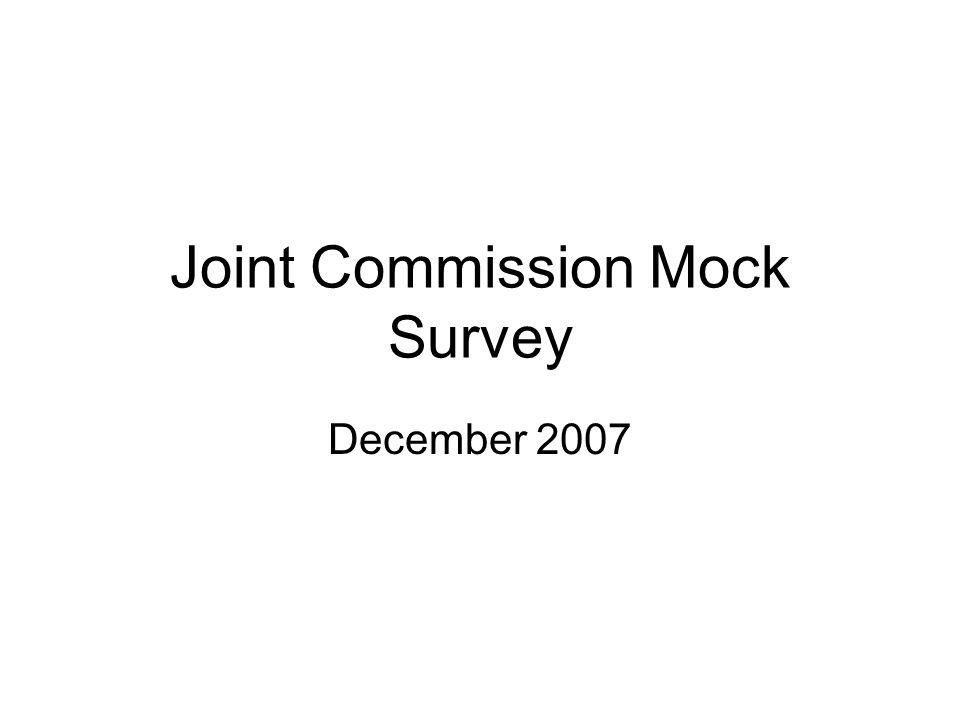 Joint Commission Mock Survey December 2007