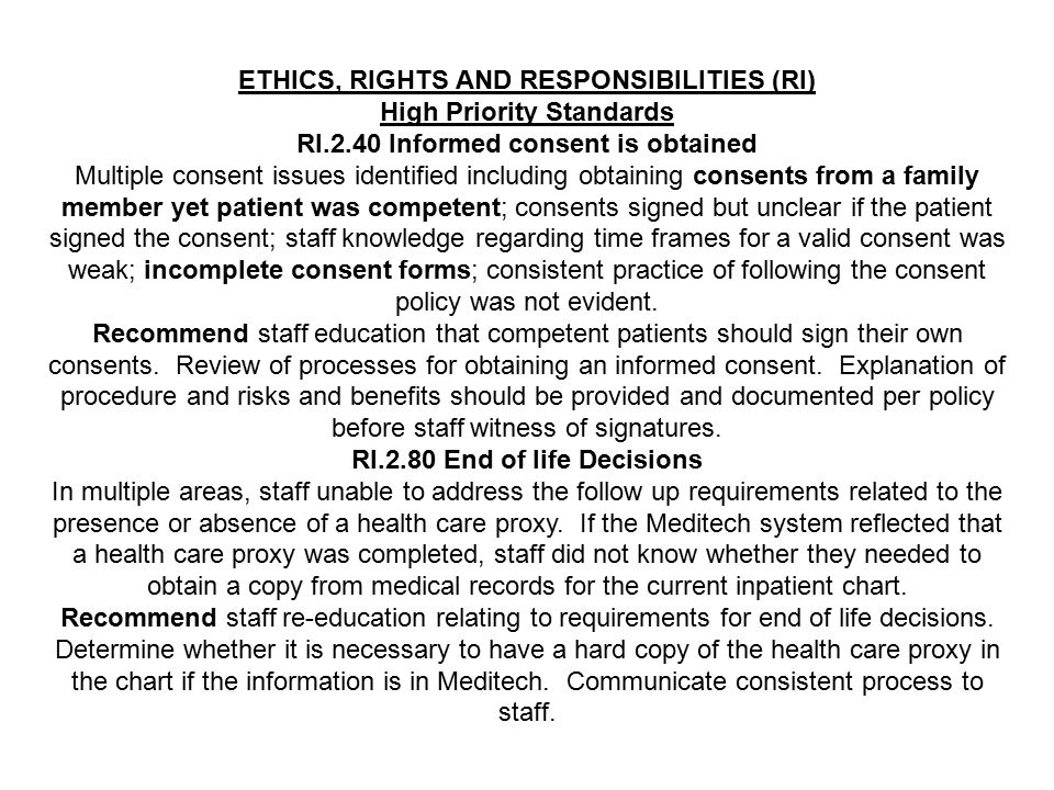 ETHICS, RIGHTS AND RESPONSIBILITIES (RI) High Priority Standards RI.2.40 Informed consent is obtained Multiple consent issues identified including obt
