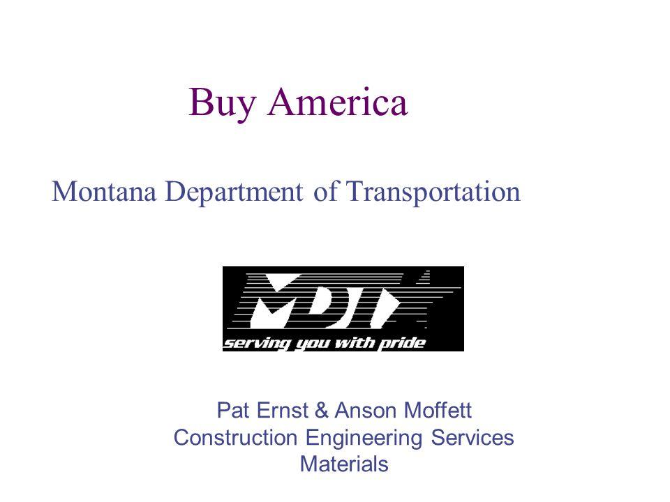 Buy America Montana Department of Transportation Pat Ernst & Anson Moffett Construction Engineering Services Materials