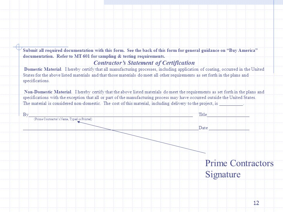 """12 Prime Contractors Signature Submit all required documentation with this form. See the back of this form for general guidance on """"Buy America"""" docum"""