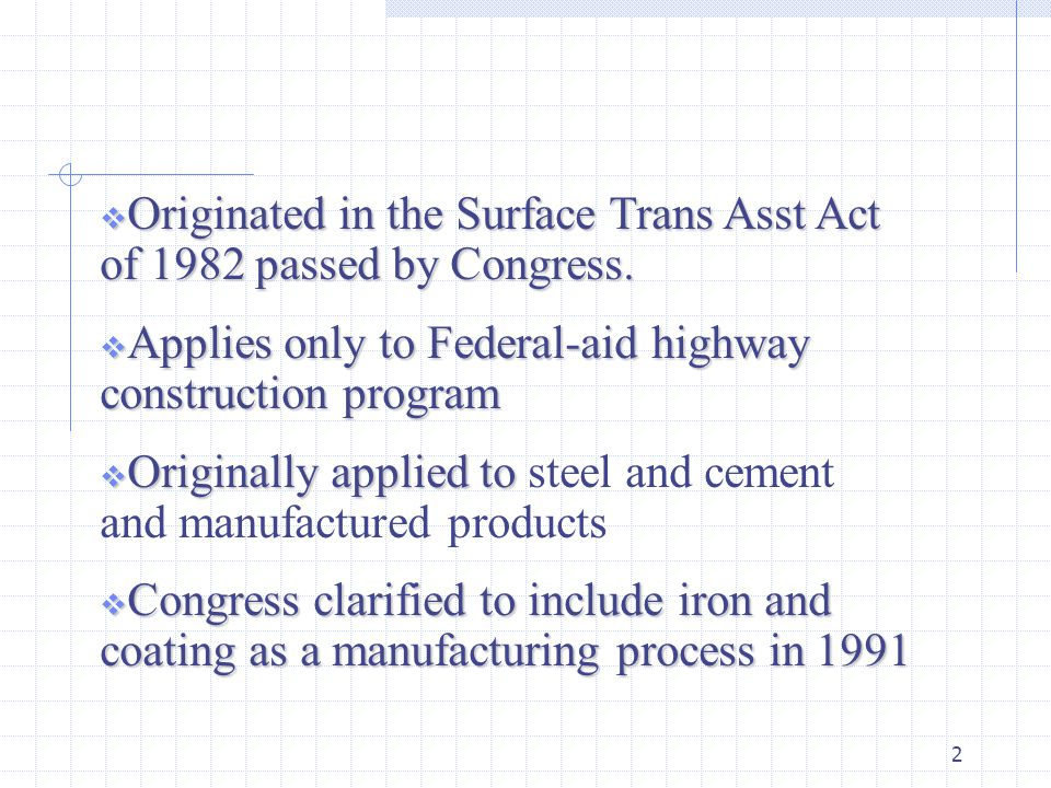2  Originated in the Surface Trans Asst Act of 1982 passed by Congress.