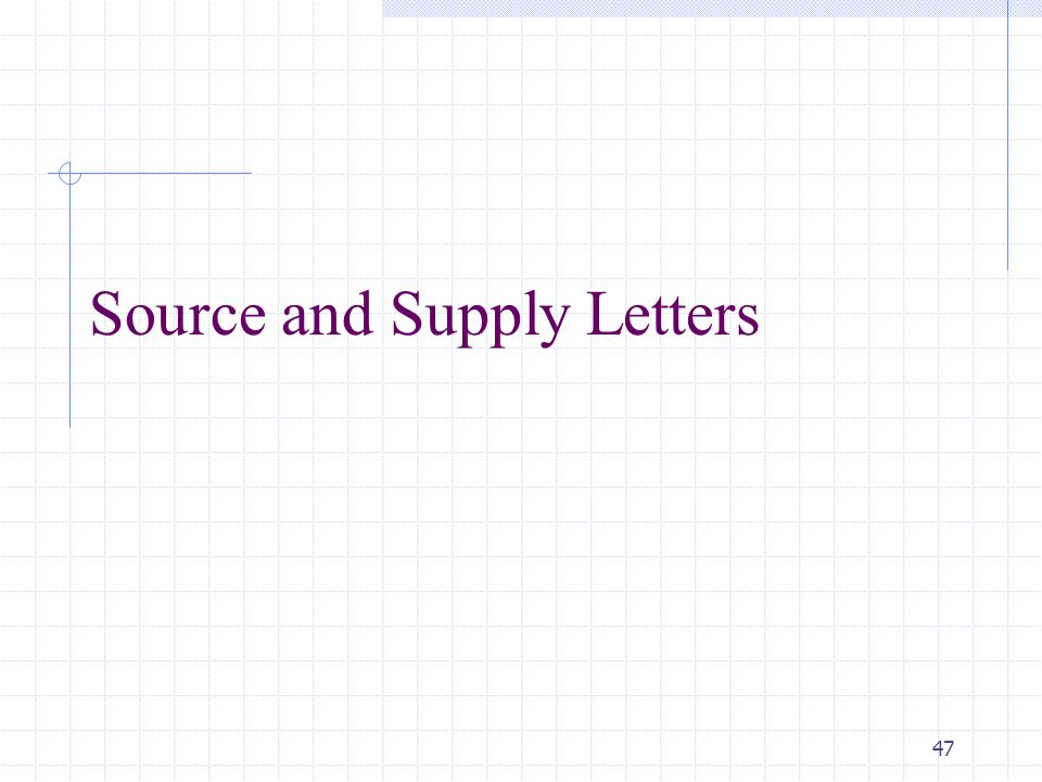 47 Source and Supply Letters
