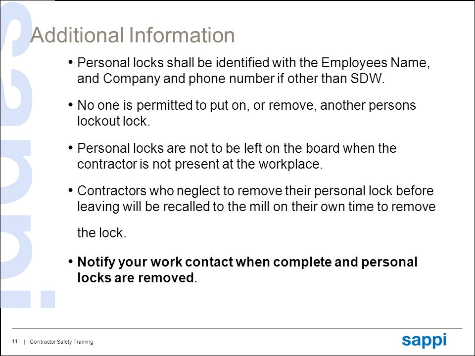 | Contractor Safety Training 11 Additional Information Personal locks shall be identified with the Employees Name, and Company and phone number if other than SDW.