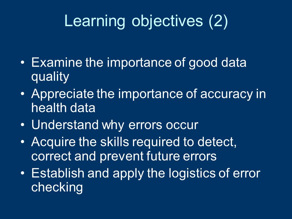 Accuracy enhancing principles Training User-friendly collection/collation tools Feedback on data errors Feedback of analysed Information Use of information (and prove it!)