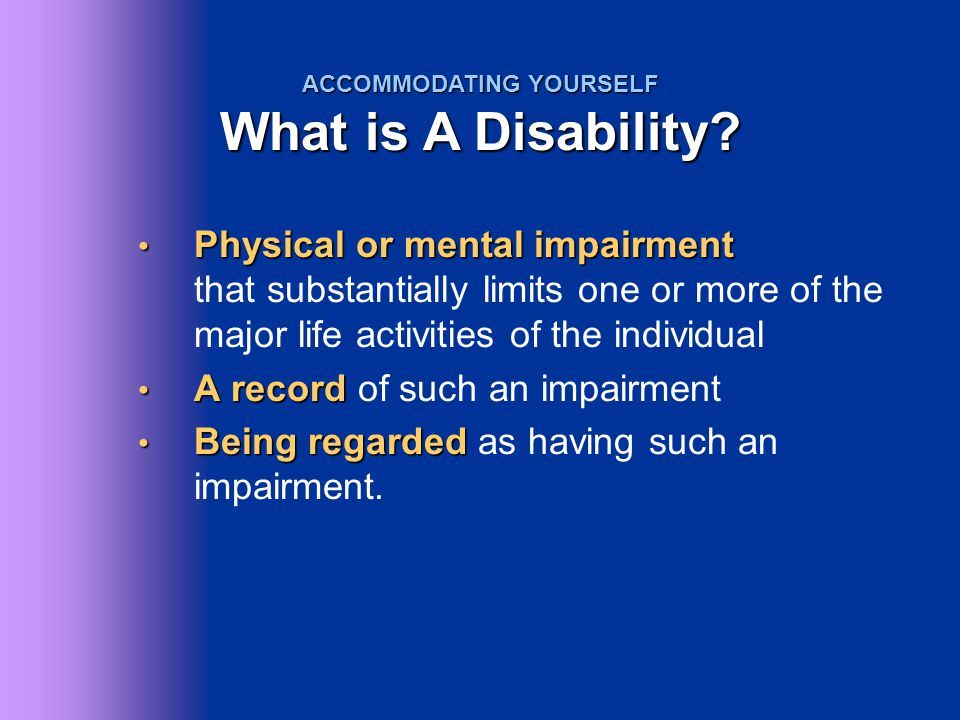 Physical or mental impairment Physical or mental impairment that substantially limits one or more of the major life activities of the individual A rec