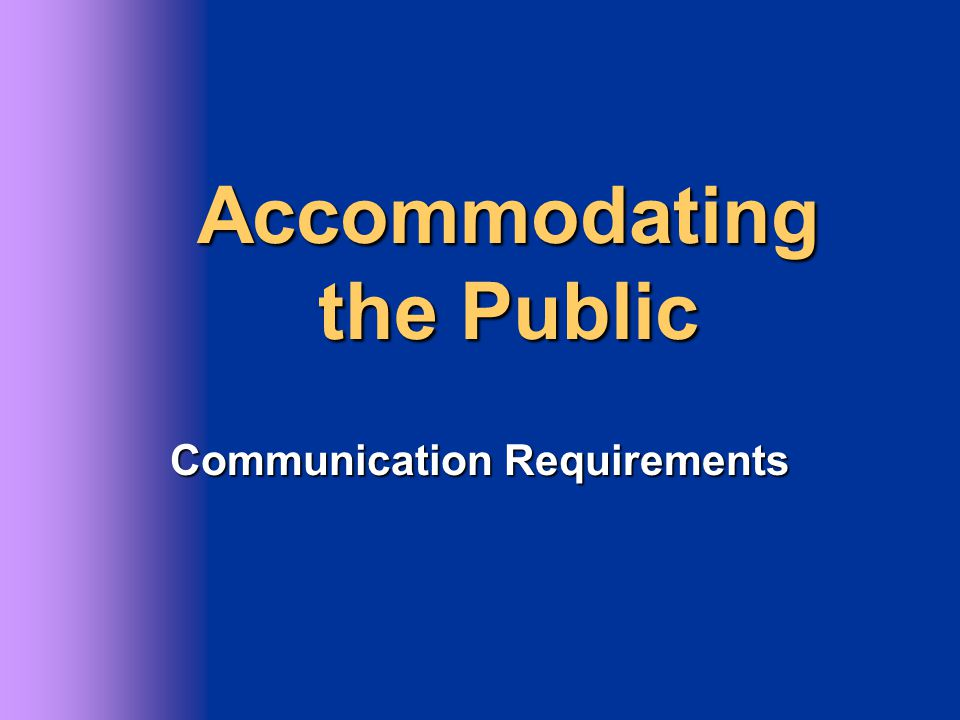 Remember: Anyone can request an accommodation at anytime.