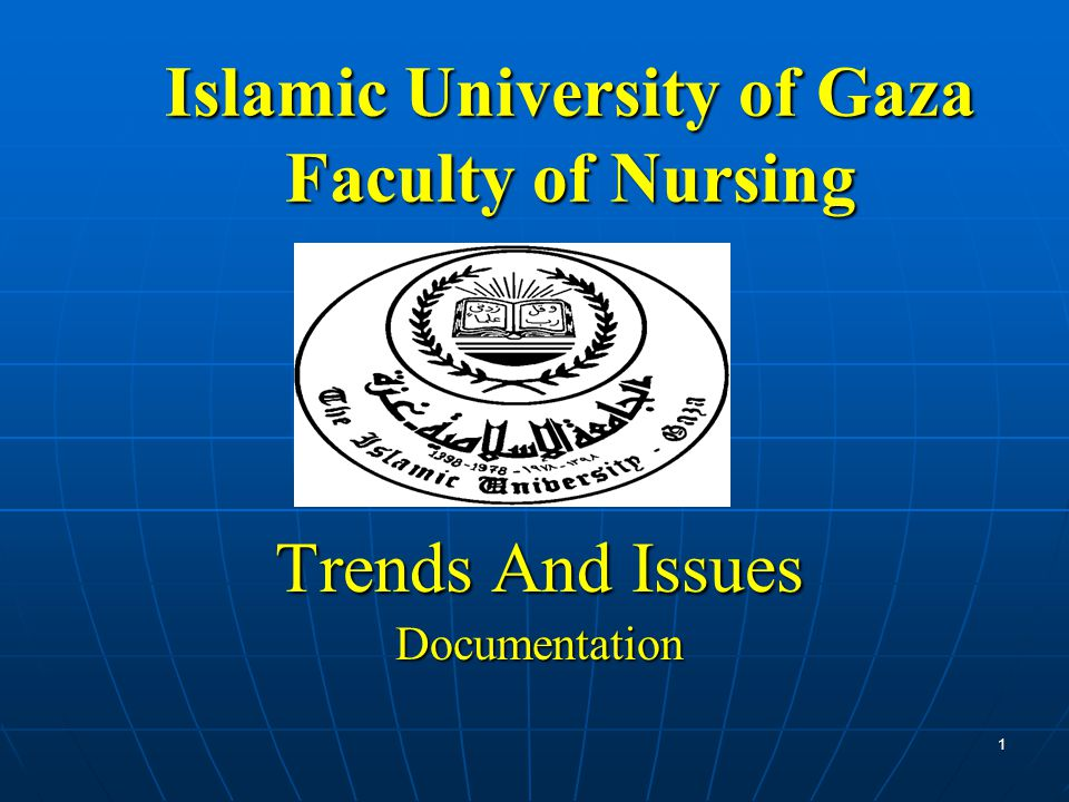 Islamic University of Gaza Faculty of Nursing Trends And Issues Documentation 1