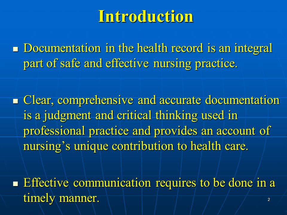 Introduction Documentation in the health record is an integral part of safe and effective nursing practice.