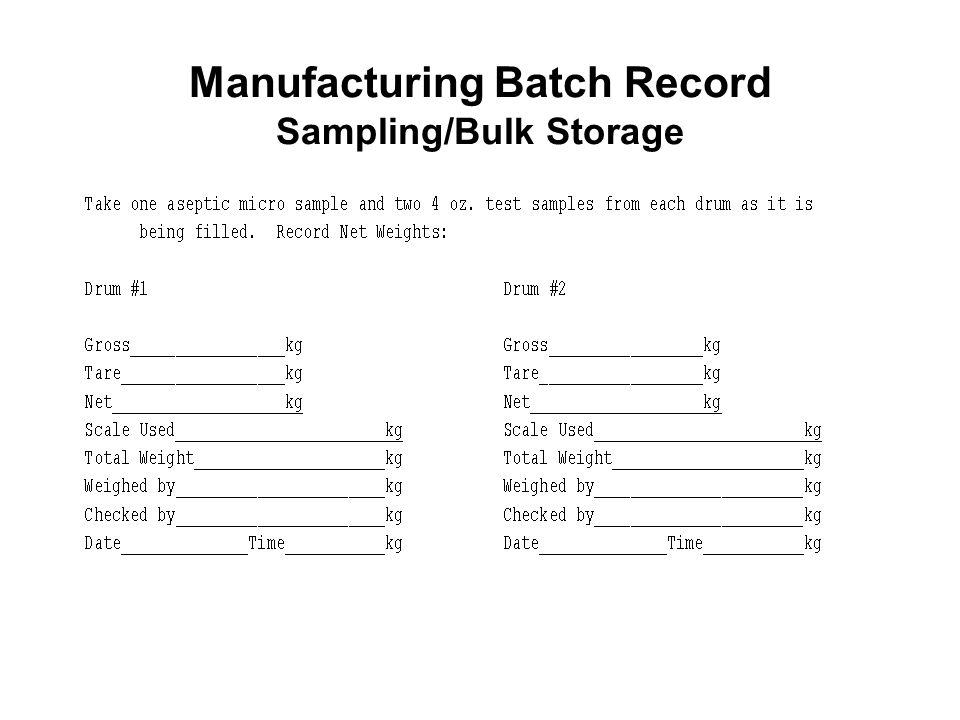 Manufacturing Batch Record Sampling/Bulk Storage
