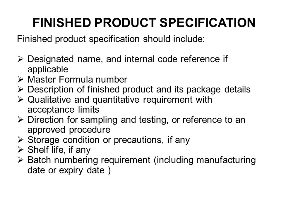 Should be prepared for each batch of product.